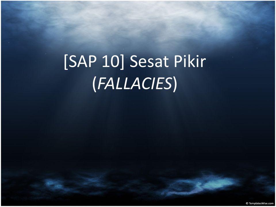[SAP 10] Sesat Pikir (FALLACIES)